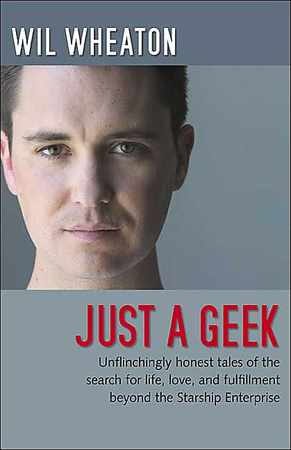 Just a Geek - Wil Wheaton